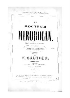 Le docteur Mirobolan: For soloists and piano by Эжен Готье
