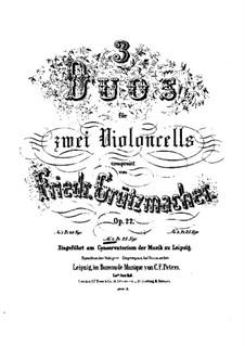 Три дуэта для двух виолончелей, Op.22: Дуэт No.2 – партия первой виолончели by Фридрих Грюцмахер