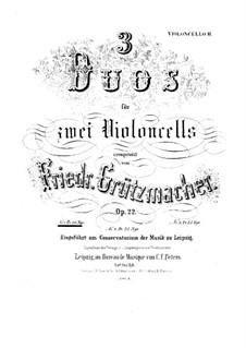 Три дуэта для двух виолончелей, Op.22: Дуэт No.1 – партия второй виолончели by Фридрих Грюцмахер