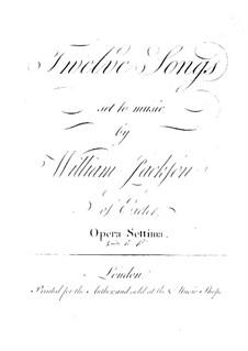 Двенадцать песен для голоса с аккомпанементом разных инструментов, Op.7: Двенадцать песен для голоса с аккомпанементом разных инструментов by Уильям Джексон
