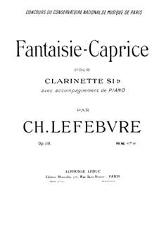 Фантазия-каприс для кларнета и фортепиано, Op.118: Партитура by Шарль Лефевр