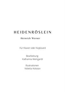 Heidenröslein (Sah ein Knab ein Röslein stehn): For voice and piano by Генрих Вернер