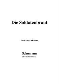 Романсы и баллады, Op.64: No.1 Die Soldatenbraut, for Flute and Piano by Роберт Шуман