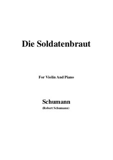 Романсы и баллады, Op.64: No.1 Die Soldatenbraut, for Violin and Piano by Роберт Шуман
