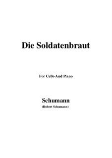 Романсы и баллады, Op.64: No.1 Die Soldatenbraut, for Cello and Piano by Роберт Шуман
