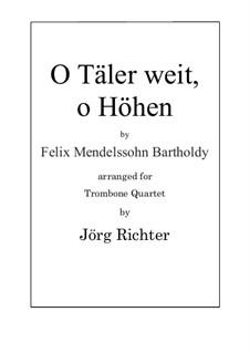 O Thäler weit, o höhen: For Trombone Quartet by Феликс Мендельсон-Бартольди