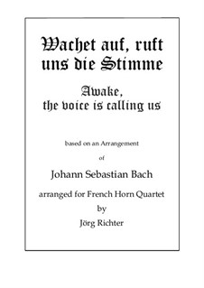 Wachet auf, ruft uns die Stimme (Awake, the voice is calling us): For French Horn Quartet by Филипп Николаи