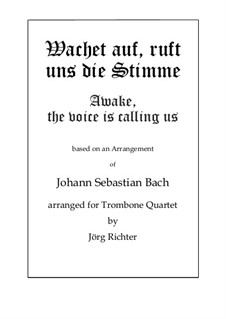 Wachet auf, ruft uns die Stimme (Awake, the voice is calling us): For Trombone Quartet by Филипп Николаи