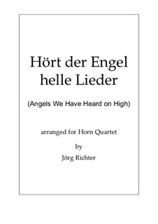 Angels We Have Heard on High: For French Horn Quartet by Unknown (works before 1850)