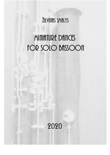 Miniature Dances for solo bassoon: Miniature Dances for solo bassoon by Žilvinas Smalys