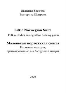 Маленькая норвежская сюита для 6-струнной гитары: Маленькая норвежская сюита для 6-струнной гитары by Екатерина Шатрова