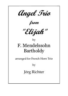 Илия, Op.70: Angel Trio, for French Horn Trio by Феликс Мендельсон-Бартольди