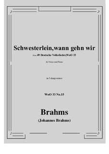 No.15-21: No.15 Schwesterlein, Schwesterlein, wann gehn wir (f sharp minor) by Иоганнес Брамс
