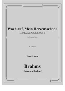 No.15-21: No.16 Wach auf, Mein Herzensschone (F Major) by Иоганнес Брамс