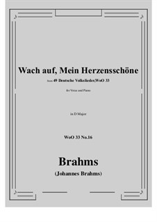 No.15-21: No.16 Wach auf, Mein Herzensschone (D Major) by Иоганнес Брамс