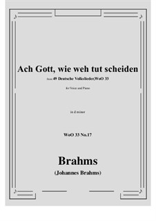 No.15-21: No.17 Ach Gott, wie weh tut scheiden (d minor) by Иоганнес Брамс