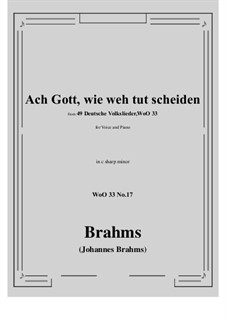 No.15-21: No.17 Ach Gott, wie weh tut scheiden (c sharp minor) by Иоганнес Брамс