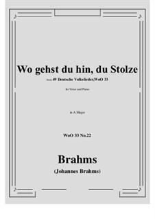 No.22-28: No.22 Wo gehst du hin, du Stolze (A Major) by Иоганнес Брамс