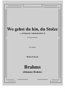 No.22-28: No.22 Wo gehst du hin, du Stolze (G Major) by Иоганнес Брамс
