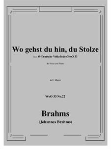 No.22-28: No.22 Wo gehst du hin, du Stolze (E Major) by Иоганнес Брамс