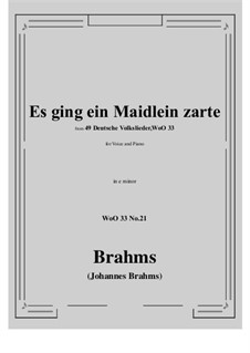 No.15-21: No.21 Es ging ein Maidlein zarte (e minor) by Иоганнес Брамс