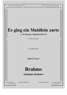 No.15-21: No.21 Es ging ein Maidlein zarte (f sharp minor) by Иоганнес Брамс
