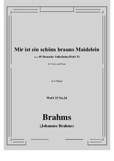 No.22-28: No.24 Mir ist ein schons brauns Maidelein (A Major) by Иоганнес Брамс