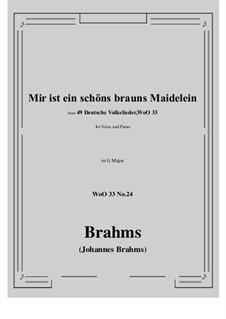 No.22-28: No.24 Mir ist ein schons brauns Maidelein (G Major) by Иоганнес Брамс