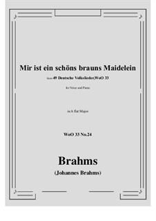 No.22-28: No.24 Mir ist ein schons brauns Maidelein (A flat Major) by Иоганнес Брамс