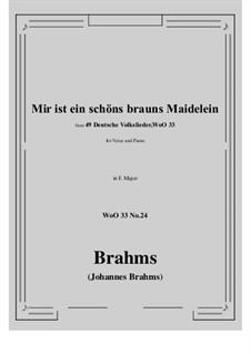 No.22-28: No.24 Mir ist ein schons brauns Maidelein (E Major) by Иоганнес Брамс
