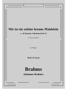 No.22-28: No.24 Mir ist ein schons brauns Maidelein (F Major) by Иоганнес Брамс