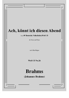 No.22-28: No.26 Ach könnt' ich diesen Abend (A flat Major) by Иоганнес Брамс