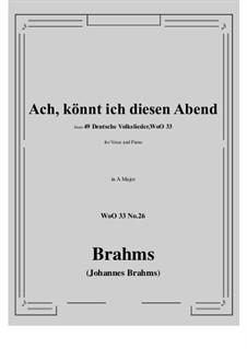 No.22-28: No.26 Ach könnt' ich diesen Abend (A Major) by Иоганнес Брамс