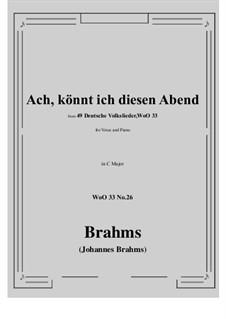 No.22-28: No.26 Ach könnt' ich diesen Abend (G Major) by Иоганнес Брамс