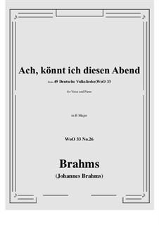 No.22-28: No.26 Ach könnt' ich diesen Abend (B Major) by Иоганнес Брамс