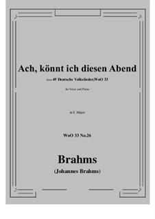 No.22-28: No.26 Ach könnt' ich diesen Abend (E Major) by Иоганнес Брамс