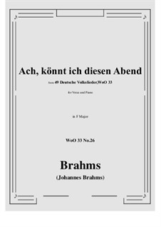 No.22-28: No.26 Ach könnt' ich diesen Abend (F Major) by Иоганнес Брамс