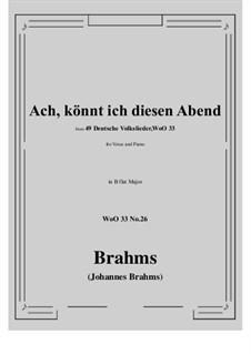 No.22-28: No.26 Ach könnt' ich diesen Abend (B flat Major) by Иоганнес Брамс