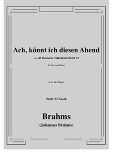 No.22-28: No.26 Ach könnt' ich diesen Abend (G flat Major) by Иоганнес Брамс