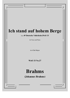No.22-28: No.27 Ich stand auf hohem Berge (A flat Major) by Иоганнес Брамс