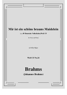 No.22-28: No.24 Mir ist ein schons brauns Maidelein (B flat Major) by Иоганнес Брамс