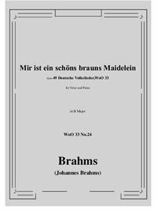 No.22-28: No.24 Mir ist ein schons brauns Maidelein (B Major) by Иоганнес Брамс