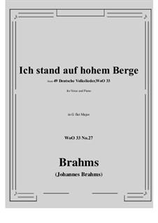 No.22-28: No.27 Ich stand auf hohem Berge (G flat Major) by Иоганнес Брамс