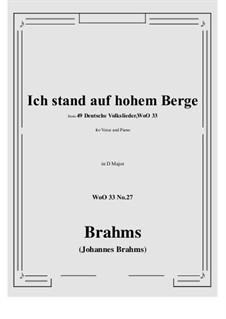 No.22-28: No.27 Ich stand auf hohem Berge (D Major) by Иоганнес Брамс