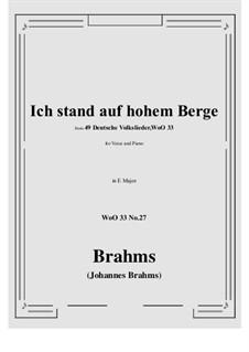 No.22-28: No.27 Ich stand auf hohem Berge (E Major) by Иоганнес Брамс