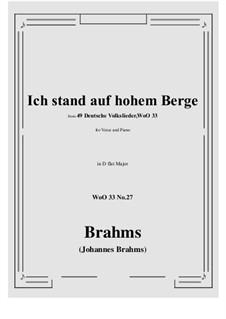 No.22-28: No.27 Ich stand auf hohem Berge (D flat Major) by Иоганнес Брамс
