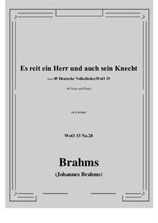 No.22-28: No.28 Es reit ein Herr und auch sein Knecht (b minor) by Иоганнес Брамс