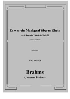No.29-35: No.29 Es war ein Markgraf überm Rhein (b minor) by Иоганнес Брамс