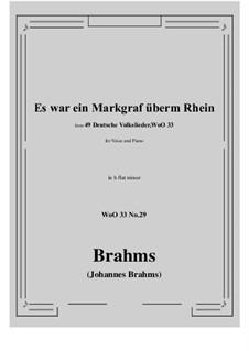 No.29-35: No.29 Es war ein Markgraf überm Rhein (b flat minor) by Иоганнес Брамс