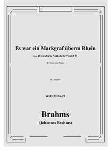 No.29-35: No.29 Es war ein Markgraf überm Rhein (c minor) by Иоганнес Брамс